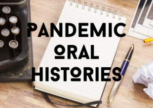 Pandemic Oral Histories