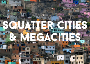 Squatter Cities and Megacities Week